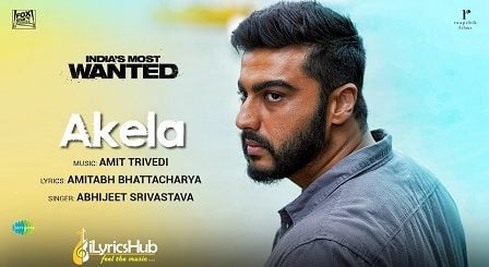Akela Lyrics - India's Most Wanted