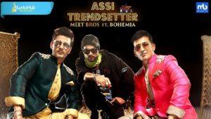 Assi Trendsetter Lyrics Meet Bros Ft. Bohemia