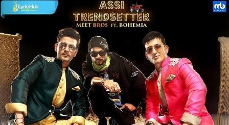 Assi Trendsetter Lyrics Meet Bros Ft. Bohemia