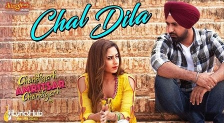 Chal Dila Lyrics - Ricky Khan | Gippy Grewal