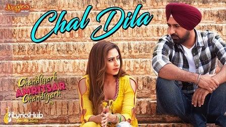 Chal Dila Lyrics - Ricky Khan | Gippy Grewal