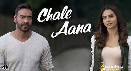 Chale Aana Lyrics - De De Pyaar De | Armaan Malik