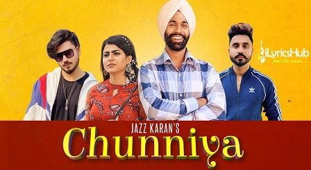 Chunniya Lyrics Jazz Karan, Maahi Sharma