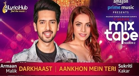 Darkhaast Aankhon Mein Teri Lyrics MixTape