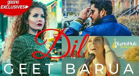 Dil Lyrics Geet Barua, Jackie Foster