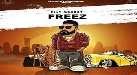 Freez Lyrics Elly Mangat (Rewind Album)