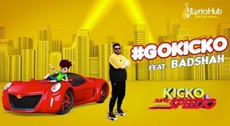 Go Kicko Lyrics Badshah | Kicko & Super Speedo
