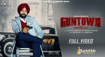 GunTown Lyrics Gurtaj Grewal Ft. Gurlez Akhtar