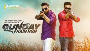 Gunday Hain Hum Lyrics Dilpreet Dhillon, Karan Aujla