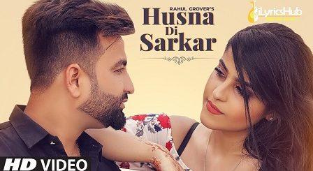 Husna Di Sarkar Lyrics Rahul Grover