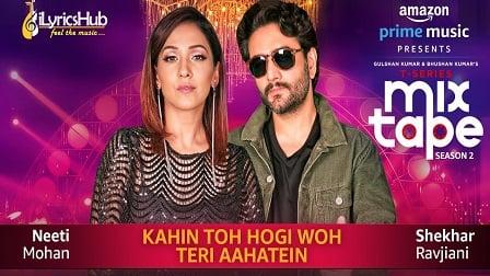 Kahin Toh Hogi Woh-Teri Aahatein Lyrics MixTape