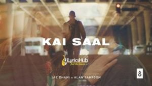 Kai Saal Lyrics Jaz Dhami