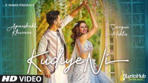 Kudiye Ni Lyrics - Neeti Mohan | Aparshakti Khurana