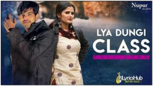 Lya Dungi Class Lyrics - Masoom Sharma