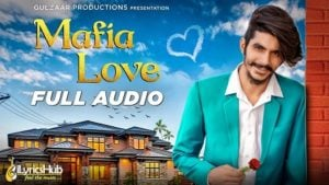 Mafia Love Lyrics by Gulzaar Chhaniwala