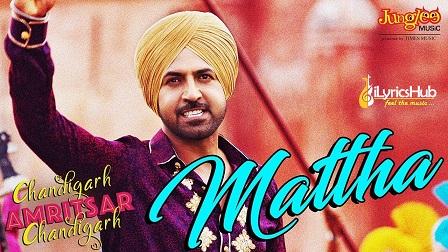 Mattha Lyrics - Karamjit Anmol | Gippy Grewal