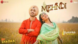 Mehndi Lyrics - Shadaa   Diljit Dosanjh & Neeru Bajwa