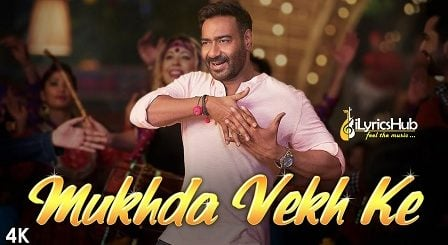 Mukhda Vekh Ke Lyrics De De Pyaar De