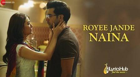Royee Jande Naina Lyrics Nitin Gupta | Rajkummar Rao