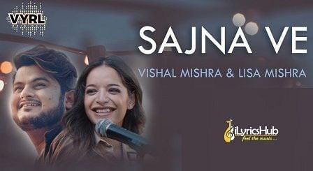 Sajna Ve Lyrics Vishal Mishra, Lisa Mishra