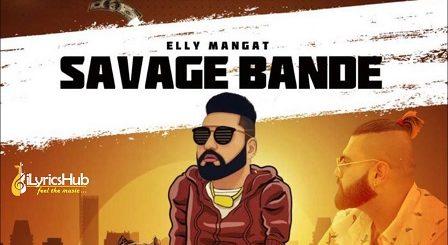 Savage Bande Lyrics Elly Mangat
