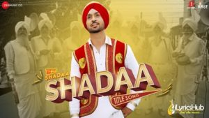 Shada Lyrics Diljit Dosanjh Shadaa Title Song