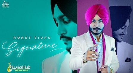 Signature Lyrics Honey Sidhu