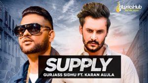 Supply Lyrics Gurjas Sidhu, Karan Aujla