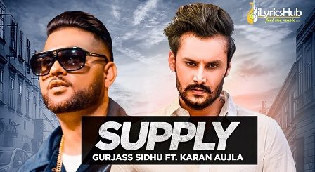 Supply Lyrics Gurjas Sidhu, Karan Aujla