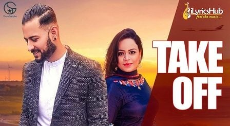 Take Off Lyrics Garry Sandhu, Gurlez Akhtar