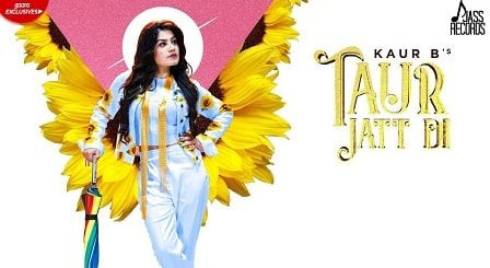Taur Jatt Di Lyrics Kaur B
