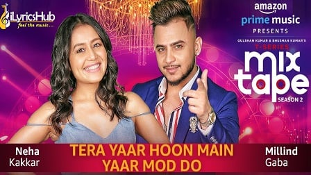 Tera Yaar Hoon Main/Yaar Mod Do Lyrics MixTape