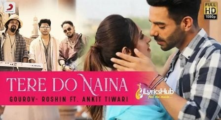 Tere Do Naina Lyrics Ankit Tiwari