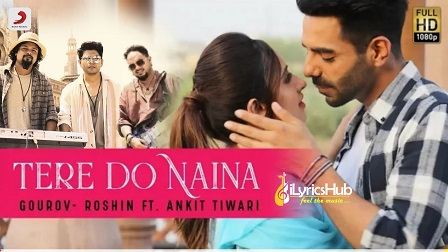 Tere Do Naina Lyrics Ankit Tiwari