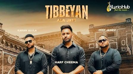Tibbeyan Ala Jatt Lyrics Harf Cheema, Gurlez Akhtar