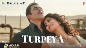 Turpeya Lyrics From Bharat by Sukhwinder Singh
