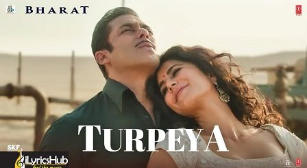 Turpeya Lyrics From Bharat by Sukhwinder Singh