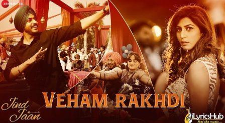 Veham Rakhdi Lyrics - Mannat Noor, Rajvir Jawanda