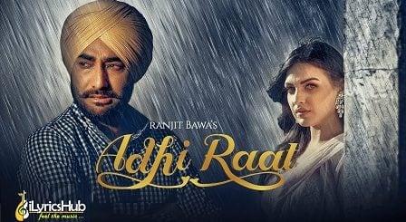 Adhi Raat Lyrics Ranjit Bawa