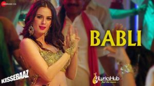 Babli Lyrics - Kissebaaz | Mamta Sharma