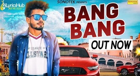 Bang Bang Lyrics Sumit Goswami