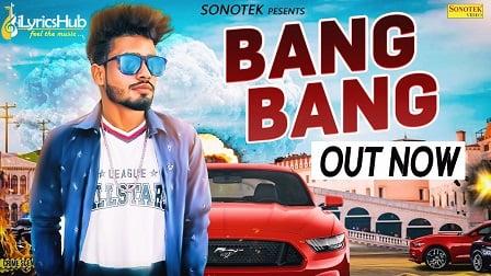 Bang Bang Lyrics Sumit Goswami