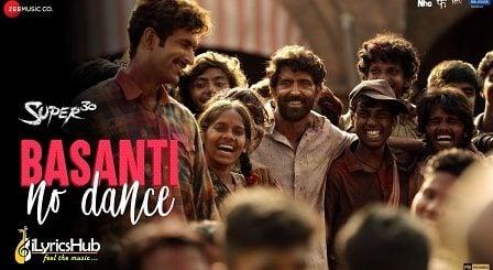 Basanti No Dance Lyrics Super 30 | Hrithik Roshan