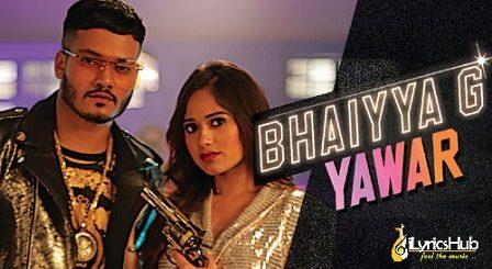 Bhaiyya G Lyrics - Yawar | Jannat Zubair Rahmani