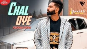 Chal Oye Lyrics Parmish Verma