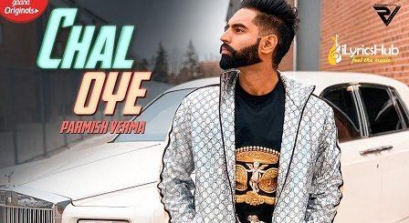 Chal Oye Lyrics Parmish Verma