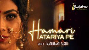 Hamari Atariya Pe Lyrics Madhubanti Bagchi