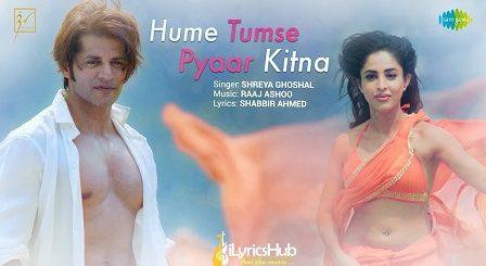 Hume Tumse Pyaar Kitna Lyrics Shreya Ghoshal