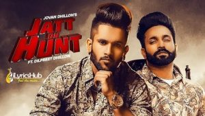 Jatt On Hunt Lyrics Jovan Dhillon, Dilpreet Dhillon