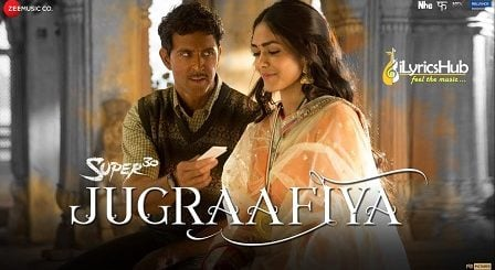 Jugraafiya Lyrics Super 30